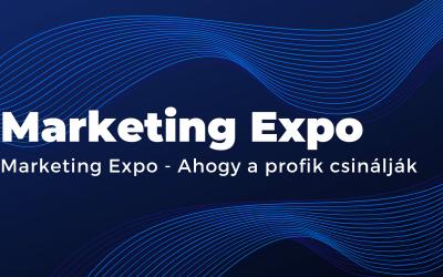 Marketing Expo – Ahogy a profik csinálják
